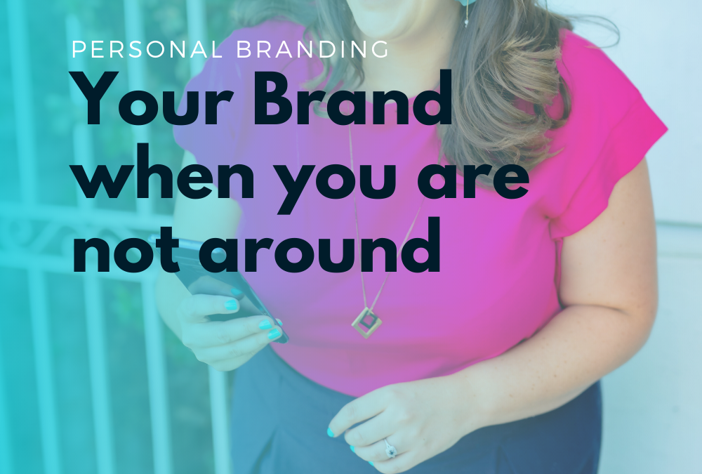 Your brand when you're not around
