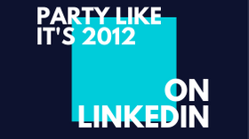 Are you Missing the Party on LinkedIn?