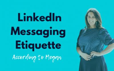 LinkedIn Messaging Etiquette, According to Megan
