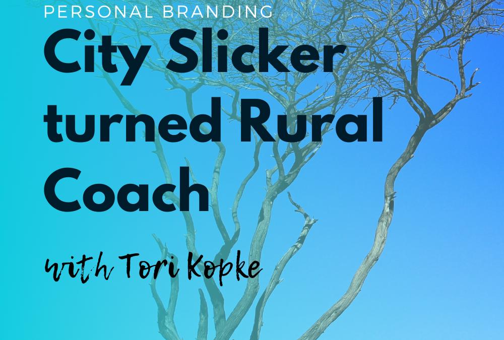 City Slicker turned Rural Coach