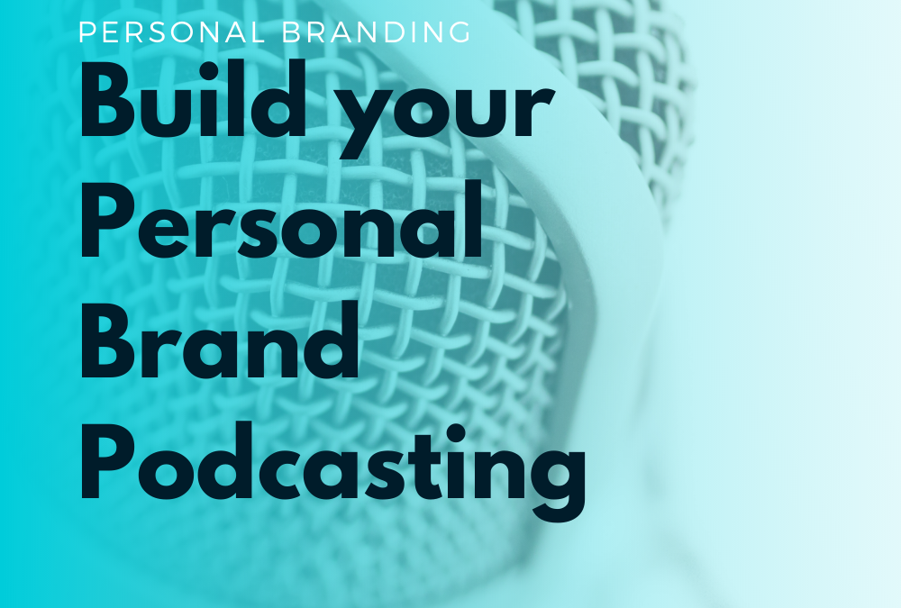 Build your Personal Brand through Podcasting