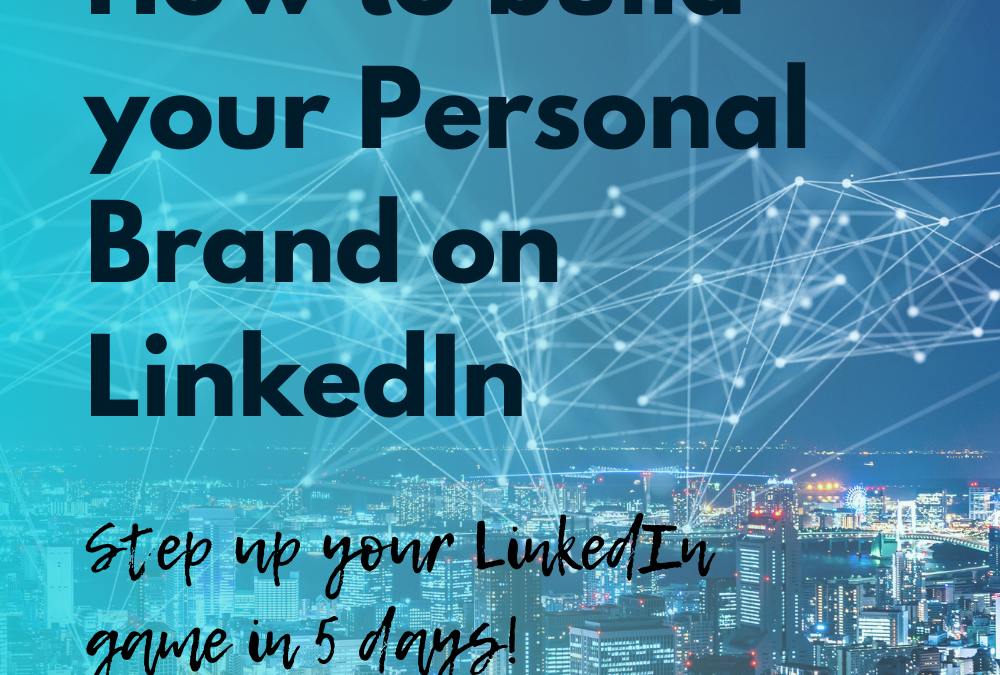 Building a Personal Brand on LinkedIn